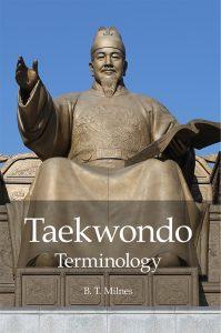 Taekwondo Terminology by B. T. Milnes